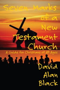 Seven Marks of a New Testament Church
