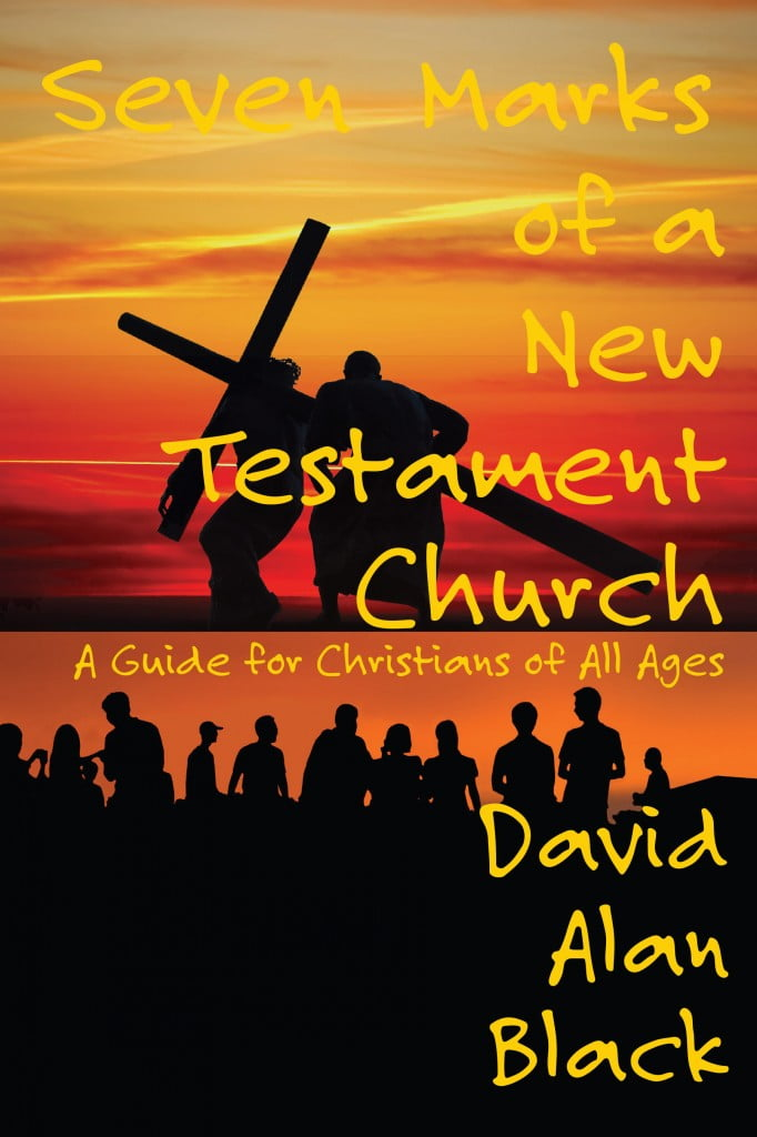 Seven Marks of a New Testament Church